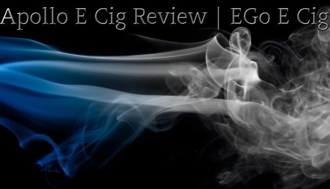Apollo E Cig Review – EGo E Cig